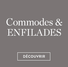 Commodes & enfilades
