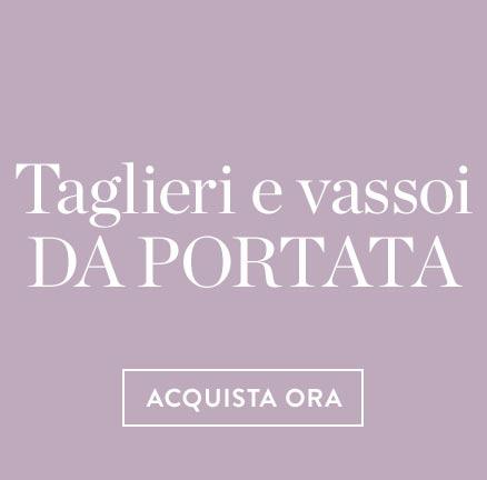 Da_portata_-_Taglieri_vassoi