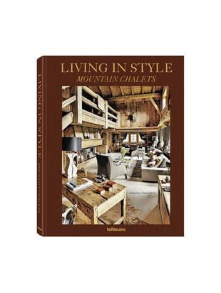 Libro illustrato Living In Style - Mountain Chalets, Carta cornice rigida, Multicolore, Lung. 32 x Larg. 25 cm