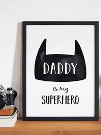 Gerahmter Digitaldruck Daddy is my Superhero, Bild: Digitaldruck auf Papier, , Rahmen: Holz, lackiert, Front: Plexiglas, Schwarz, Weiß, 33 x 43 cm