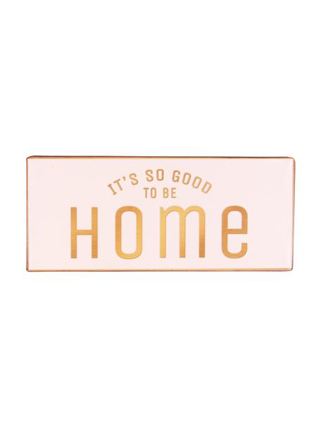 Insegna a muro It's so good to be home, Metallo rivestito, Rosa, arancione, Larg. 31 x Alt. 13 cm