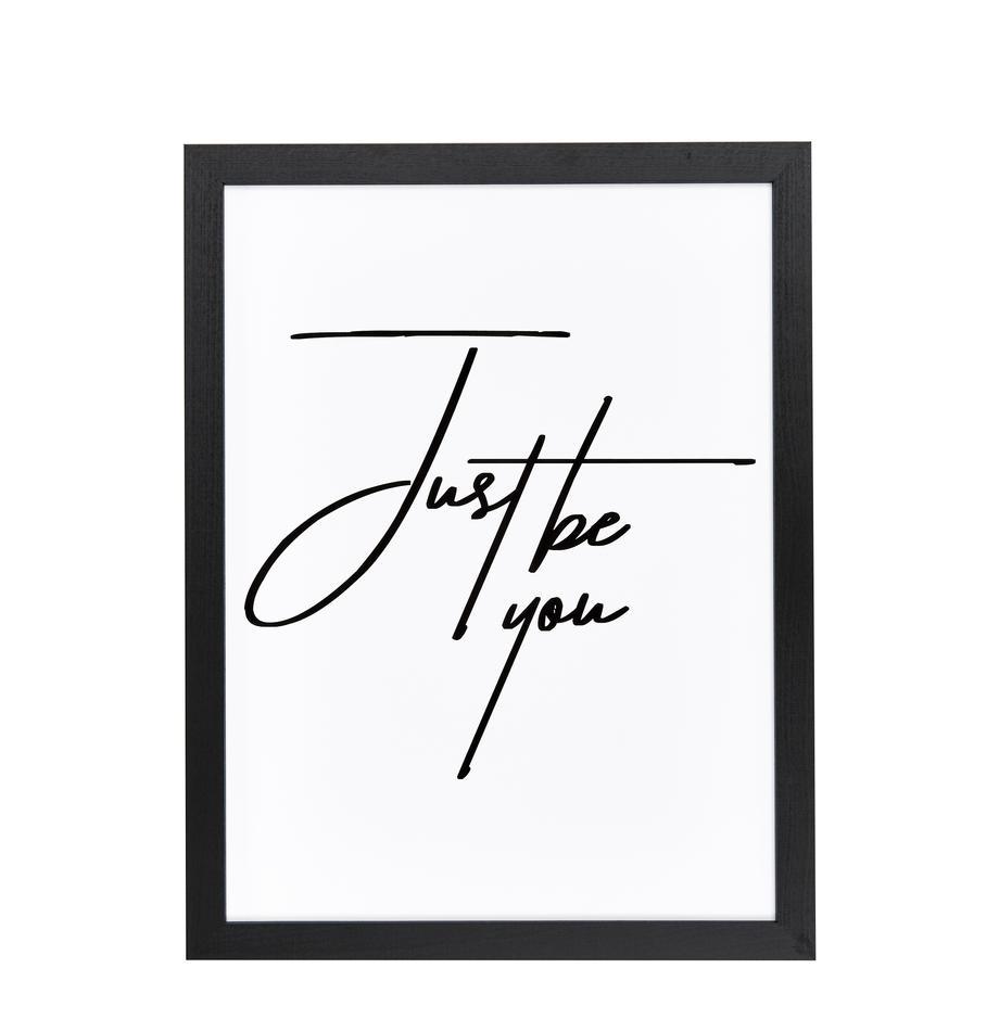 Impresión digital enmarcada Just be You, Negro, blanco, An 33 x Al 43 cm