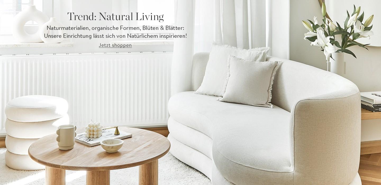 Trend: Natural Living Naturmaterialien, organische Formen, Blüten & Blätter: Unsere Einrichtung lässt sich von Natürlichem inspirieren!
