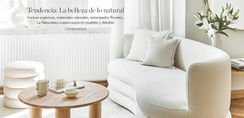 Tendencia: La belleza de lo natural Formas orgánicas, materiales naturales, estampados florales… La Naturaleza inspira nuestros muebles y detalles