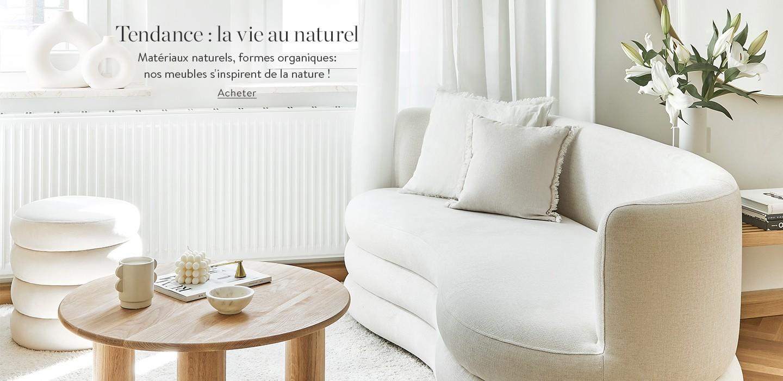 Tendance : la vie au naturel Matériaux naturels, formes organiques: nos meubles s'inspirent de la nature !
