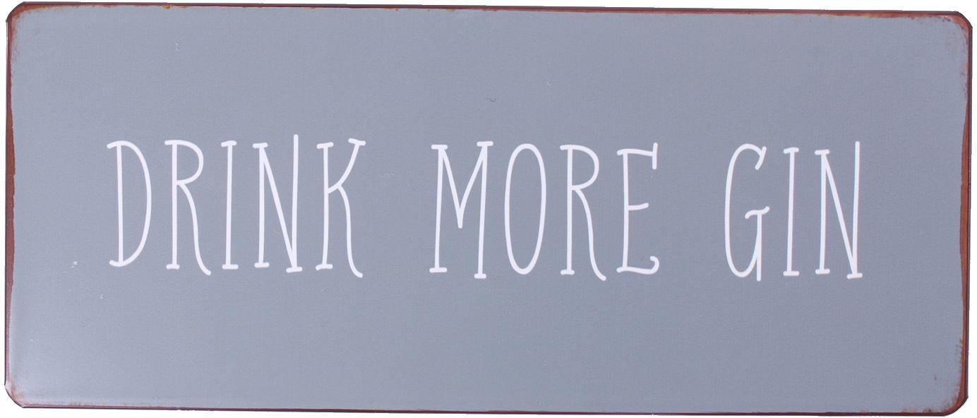 Señal decorativa Drink more gin, Metal, recubierto con lámina de adorno, Gris, blanco, colores óxido, An 31 x Al 13 cm