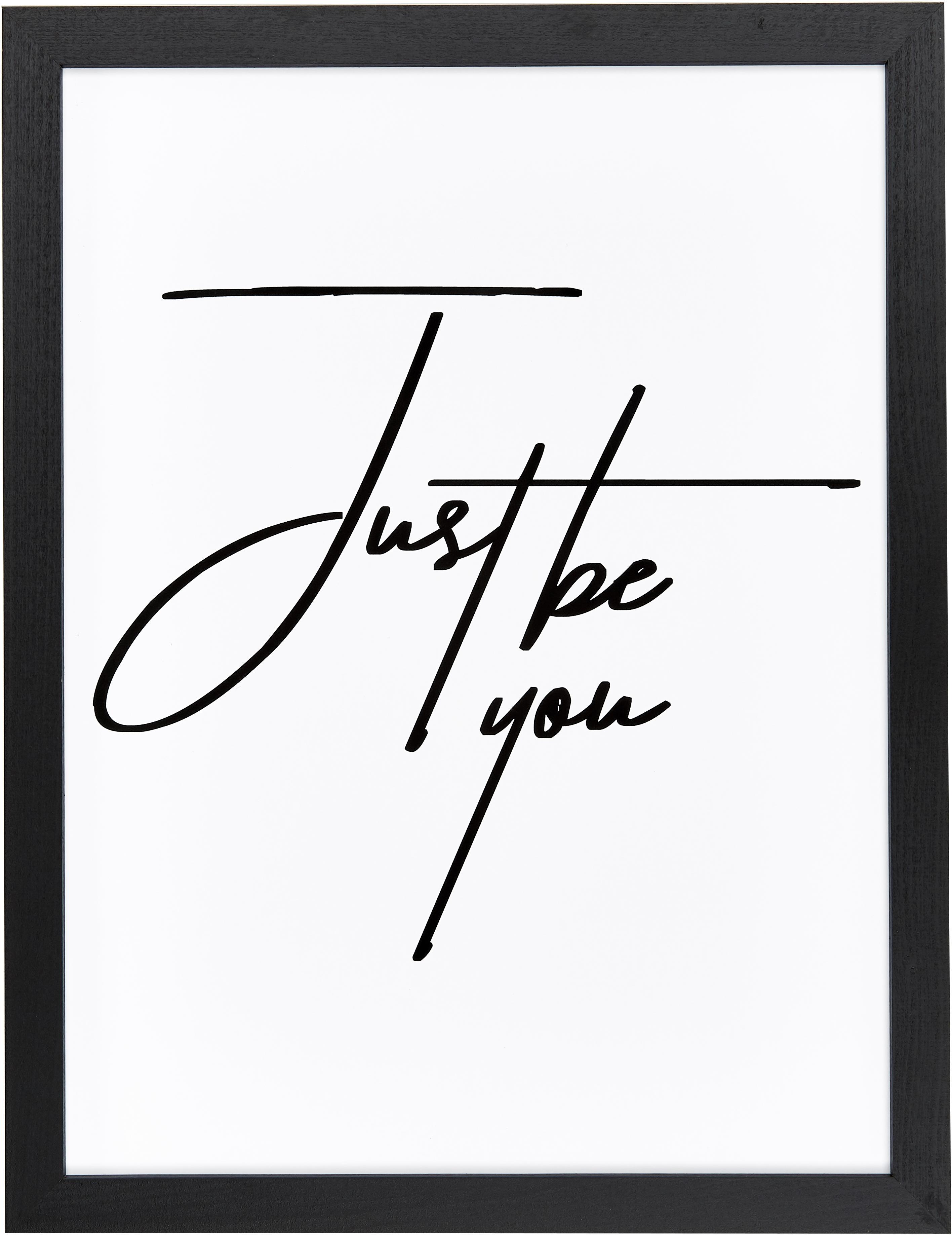 Gerahmter Digitaldruck Just be You, Bild: Digitaldruck auf Papier, , Rahmen: Holz, lackiert, Front: Plexiglas, Bild: Schwarz, Weiß Rahmen: Schwarz, 33 x 43 cm