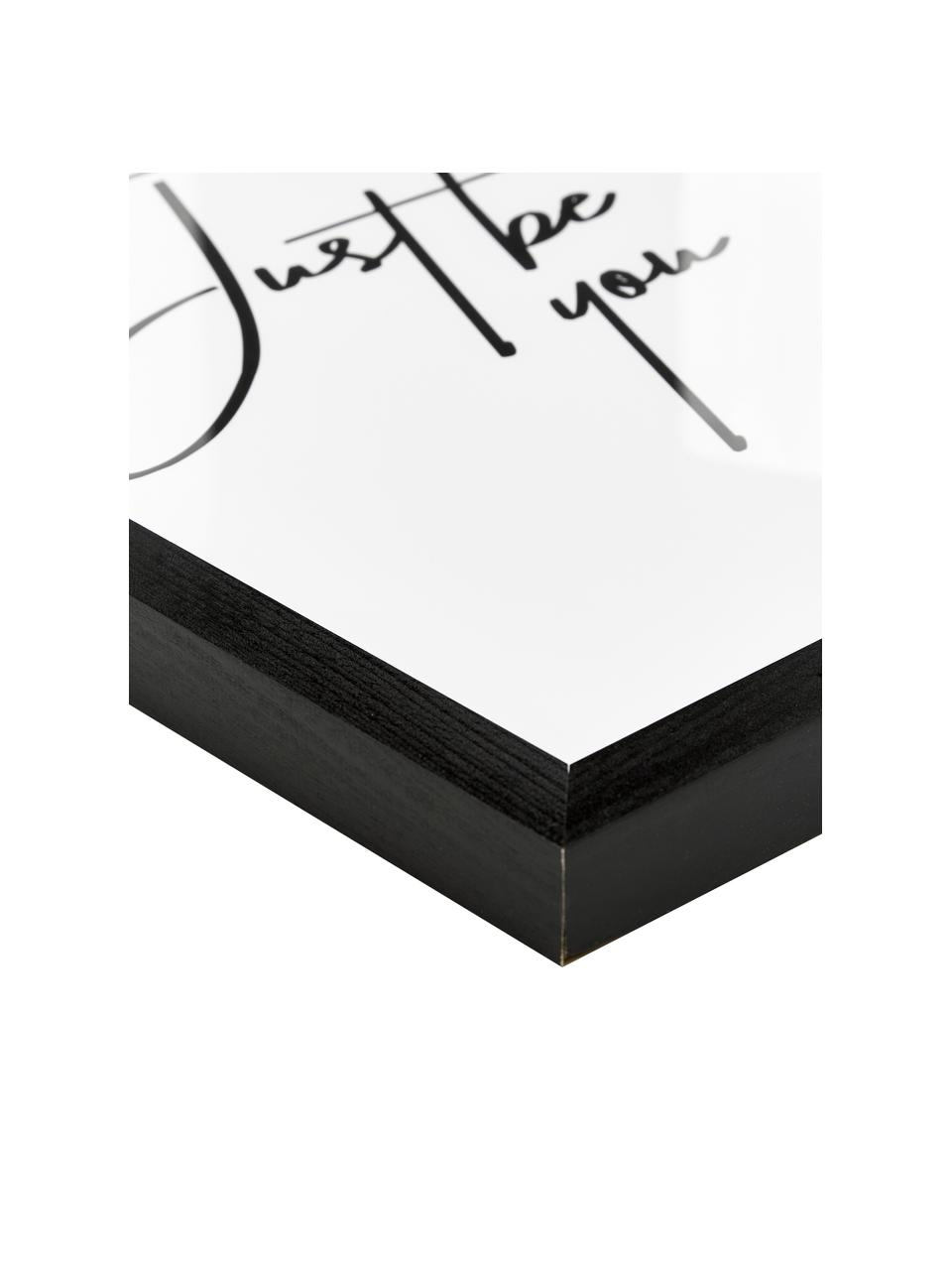 Ingelijste digitale print Just be You, Afbeelding: digitale print op papier,, Lijst: gelakt hout, Afbeelding: zwart, wit. Lijst: zwart, 33 x 43 cm