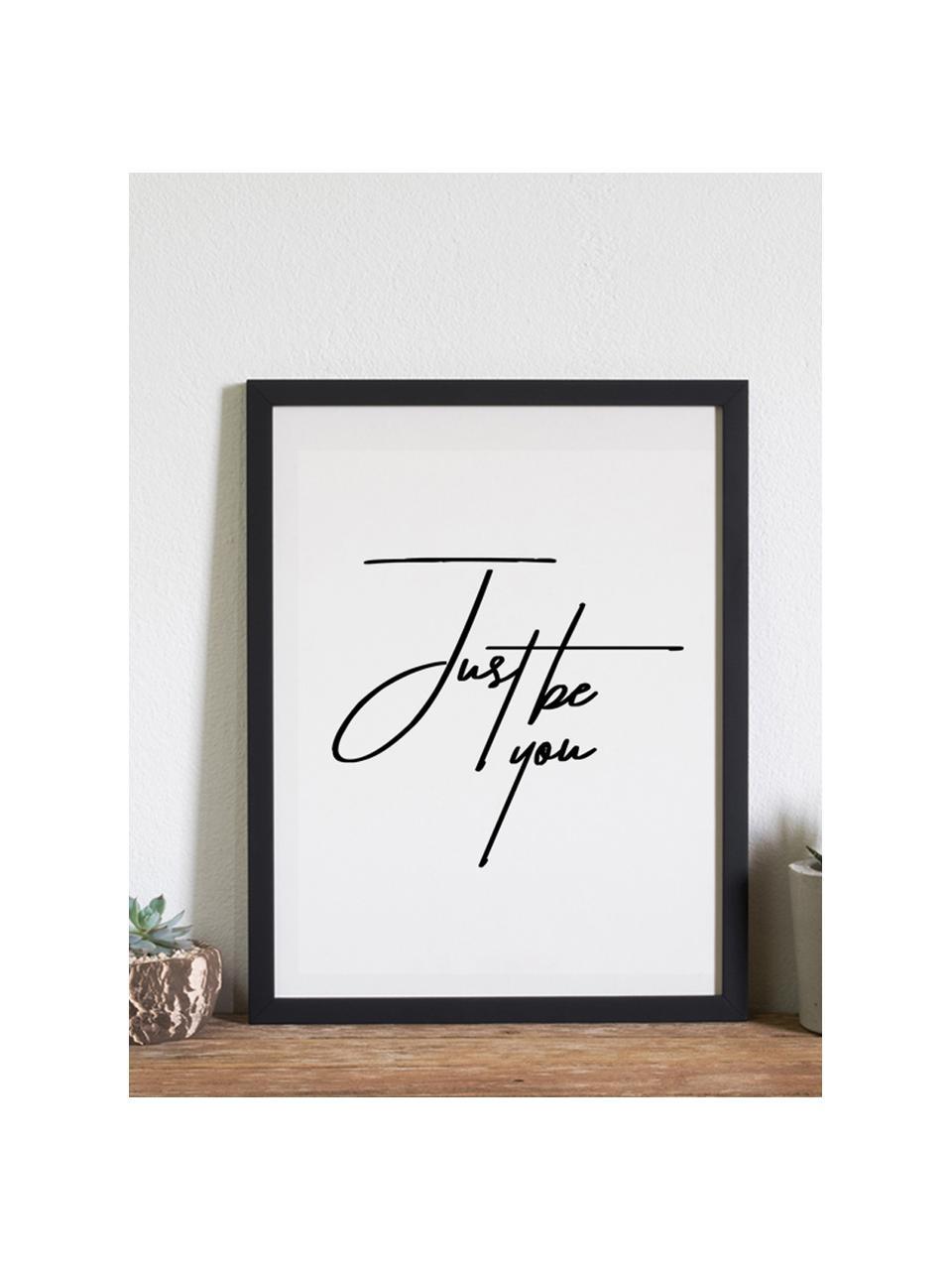 Stampa digitale incorniciata Just be You, Immagine: stampa digitale su carta,, Cornice: legno verniciato, Foto: nero, bianco Cornice: nero, Larg. 33 x Alt. 43 cm