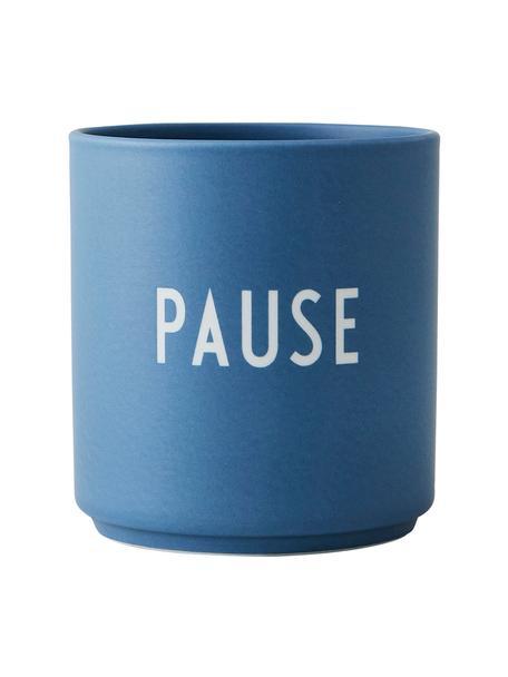 Design beker Favourite PAUSE in blauw met opschrift, Beenderporselein (porselein) Fine Bone China is een zacht porselein, dat zich vooral onderscheidt door zijn briljante, doorschijnende glans., Blauw, Ø 8 x H 9 cm