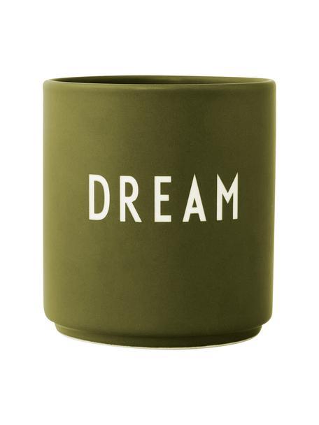 Design beker Favourite DREAM in olijfgroen met opschrift, Beenderporselein (porselein) Fine Bone China is een zacht porselein, dat zich vooral onderscheidt door zijn briljante, doorschijnende glans., Olijfgroen, wit, Ø 8 x H 9 cm