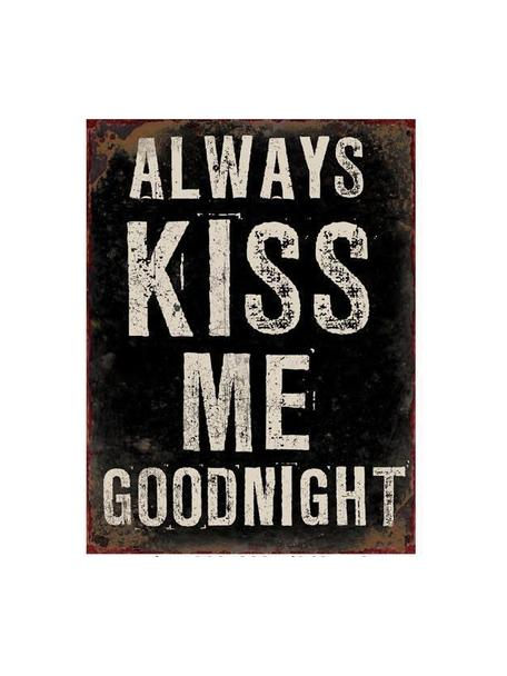 Insegna a muro Always Kiss Me Goodnight, Metallo rivestito, Nero, bianco latteo, Larg. 27 x Alt. 35 cm