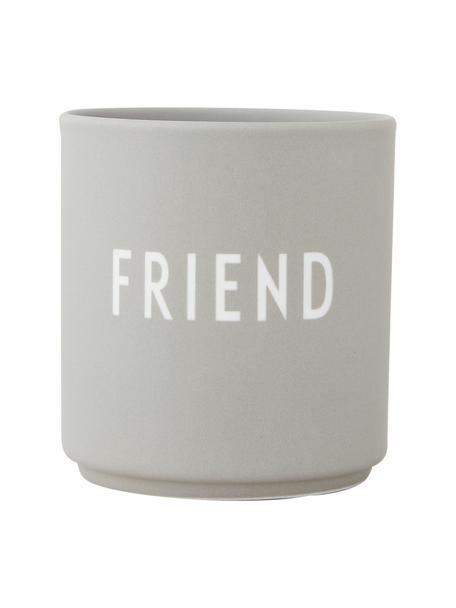 Design beker Favourite FRIEND in grijs met opschrift, Beenderporselein (porselein) Fine Bone China is een zacht porselein, dat zich vooral onderscheidt door zijn briljante, doorschijnende glans., Lichtgrijs, wit, Ø 8 x H 9 cm