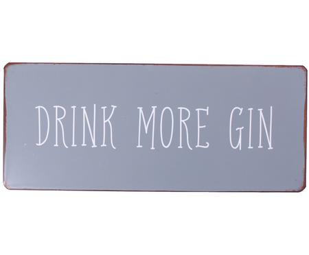 Señal decorativa Drink more gin