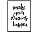 Stampa fotografica incorniciata Make Your Dreams Happen